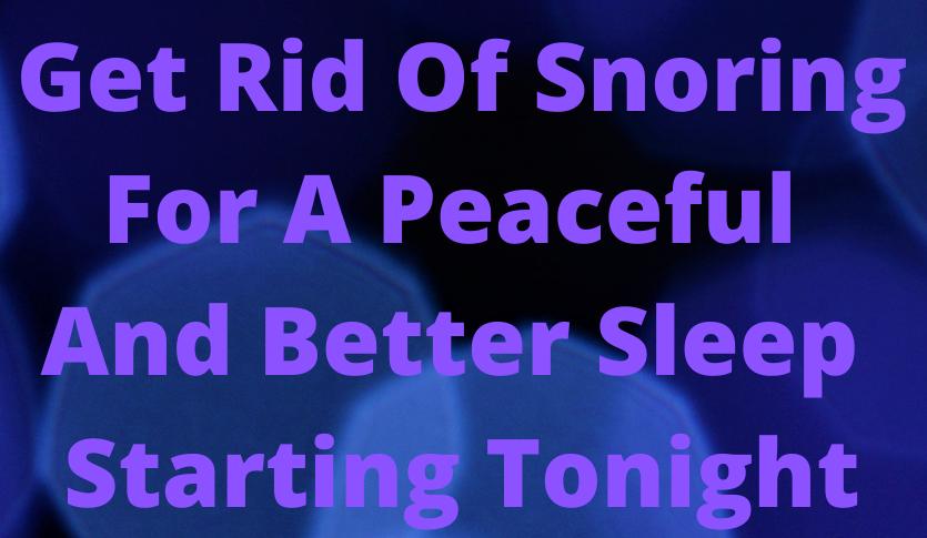 get rid of snoring